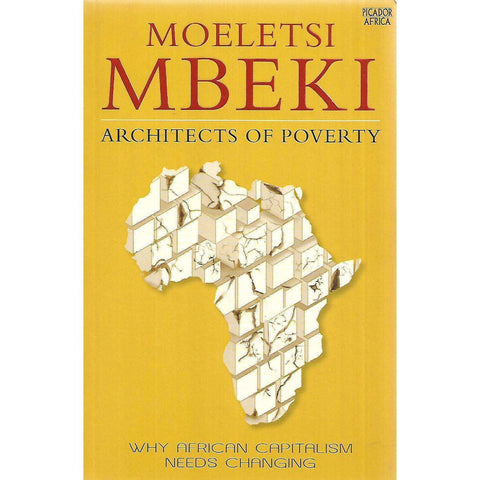 Architects of Poverty: Why African Capitalism Needs Change (Inscribed by Author) | Moeletsi Mbeki