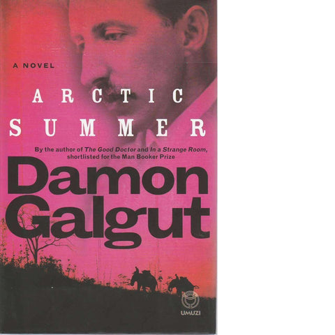 Arctic Summer (Proof Copy) | Damon Galgut