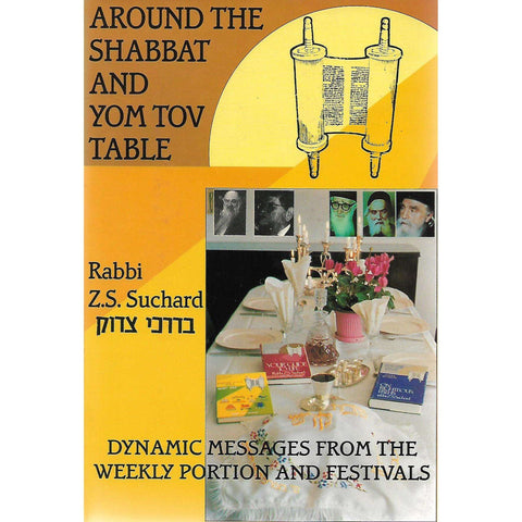 Around the Shabbat and Yom Tov Table (Inscribed by Author) | Rabbi Z. S. Suchard