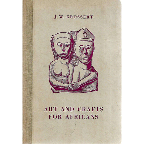 Art and Crafts for Africans | J. W. Grossert