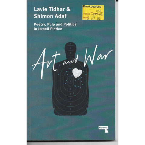 Art and War: Poetry, Pulp and Politics in Israeli Fiction | Lavie Tidhar & Shimon Adaf