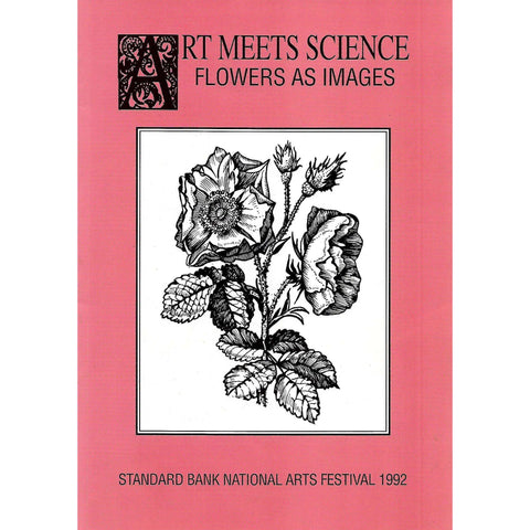 Art Meets Science: Flowers as Images: Standard Bank National Arts Festival 1992