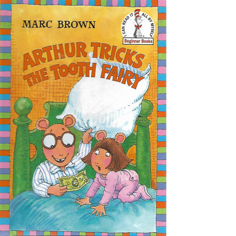 Arthur Tricks the Tooth Fairy: (I Can Read It All by Myself Beginner Books) | Marc Brown