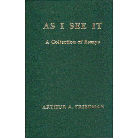 As I See It: A Collection of Essays | Arthur A Friedman