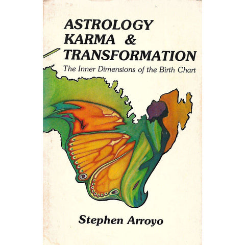 Astrology, Karma & Transformation: The Inner Dimensions of the Birth Chart | Stephen Arroyo