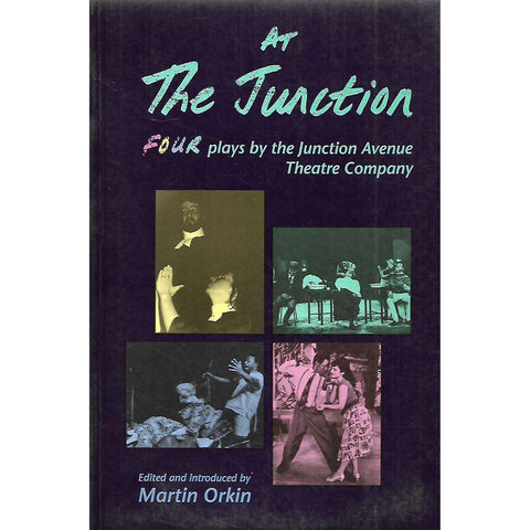 At The Junction: Four Playes by the Junction Avenue Theatre Company | Martin Orkin (Ed.)
