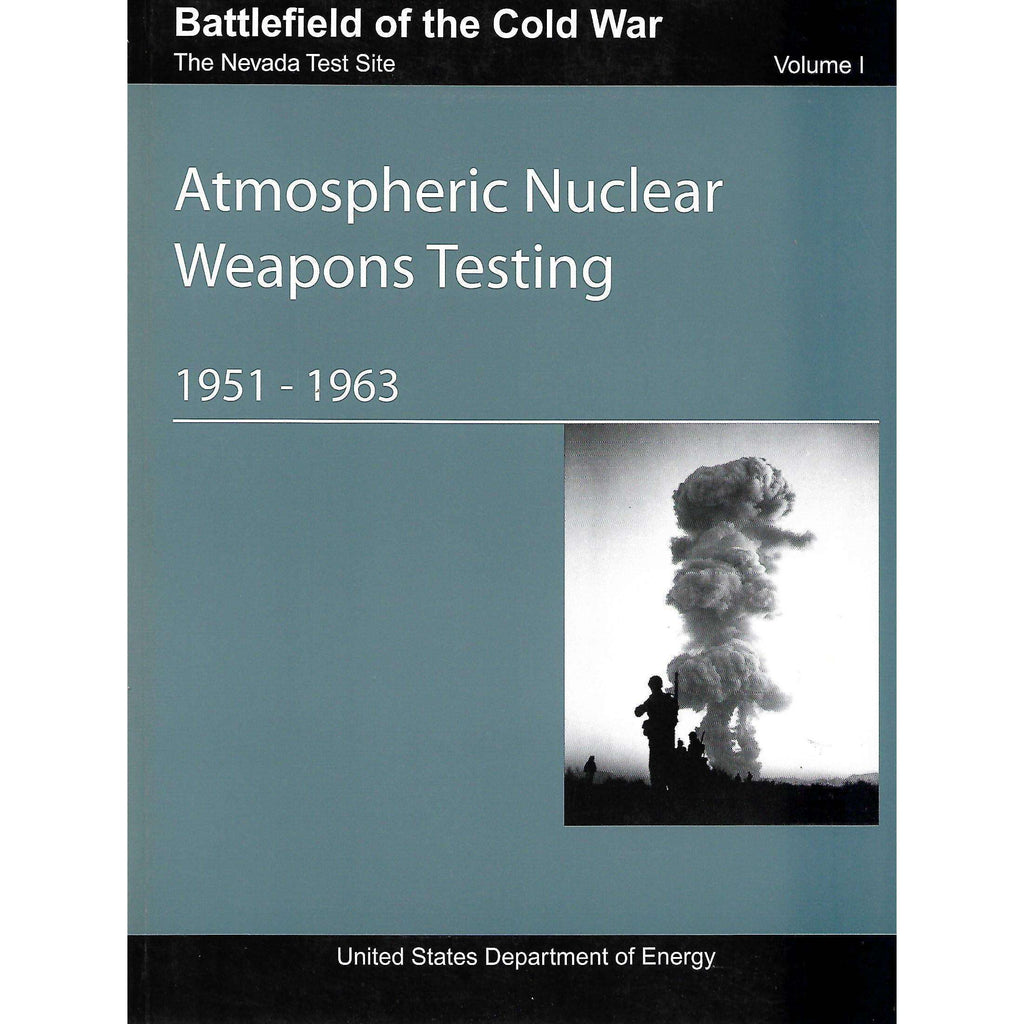 Bookdealers:Atmospheric Nuclear Weapons Testing 1951-1963 | Terence Fehrer and F. G. Gosling