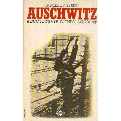 Bookdealers:Auschwitz: A Doctor's Eyewitness Account | Miklos Nyiszli