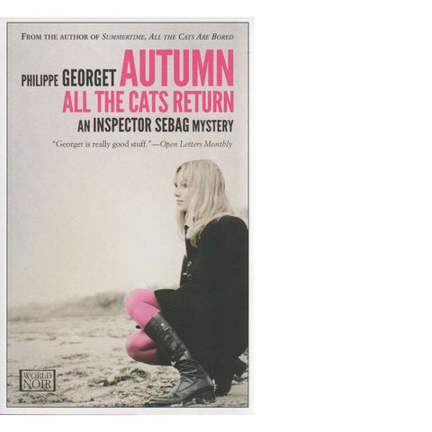 Autumn all the Cats Return: (An Inspector Sebag Mystery) | Philippe Georget