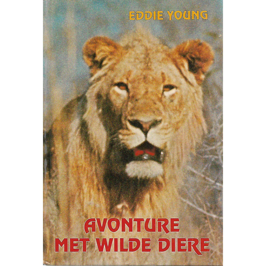 Bookdealers:Avonture Met Wilde Diere (Inscribed by Author) | Eddie Young