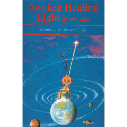 Awaken Healing Light of the Tao | Mantak & Maneewan Chia