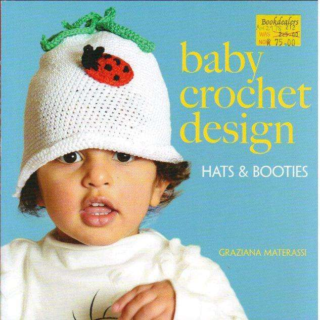 Bookdealers:Baby Crochet Design: Hats and Booties (Dover Knitting, Crochet, Tatting, Lace) | Graziana Materassi