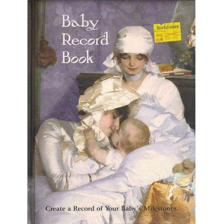 Bookdealers:Baby Record Book: Create a Record of Your Baby's Milestones