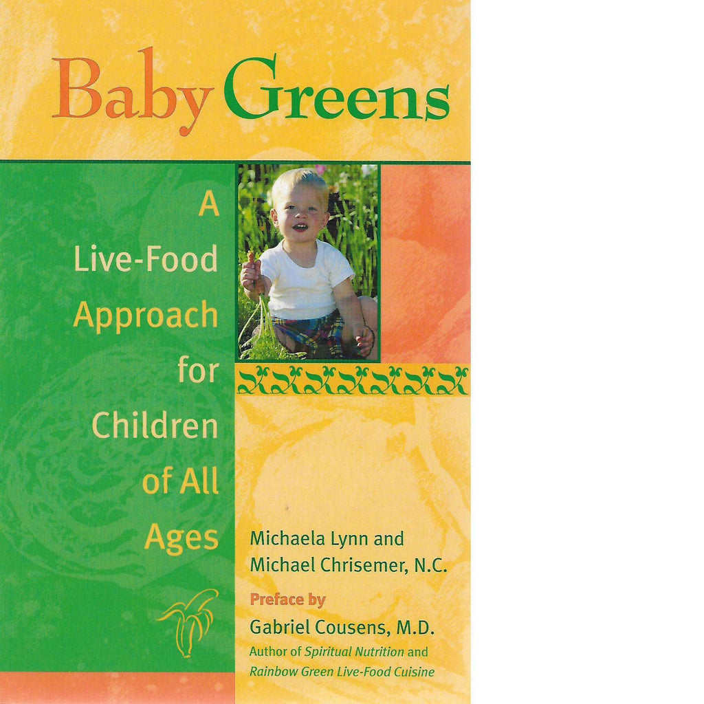 Bookdealers:Baby Greens: A Live-Food Approach for Children of All Ages | Michaela Lynn