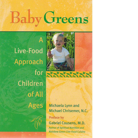 Baby Greens: A Live-Food Approach for Children of All Ages | Michaela Lynn