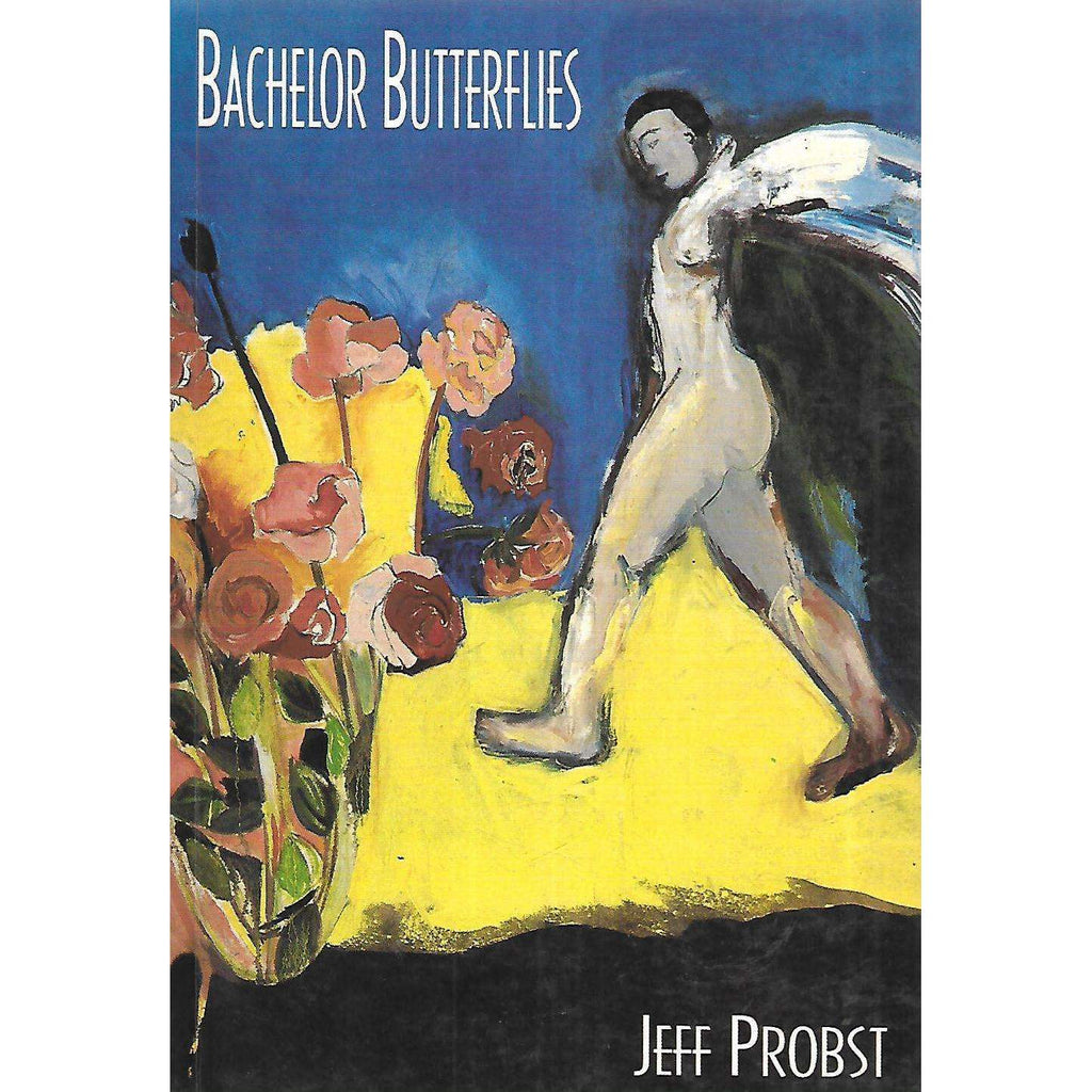 Bookdealers:Bachelor Butterflies (Inscribed by Author) | Jeff Probst