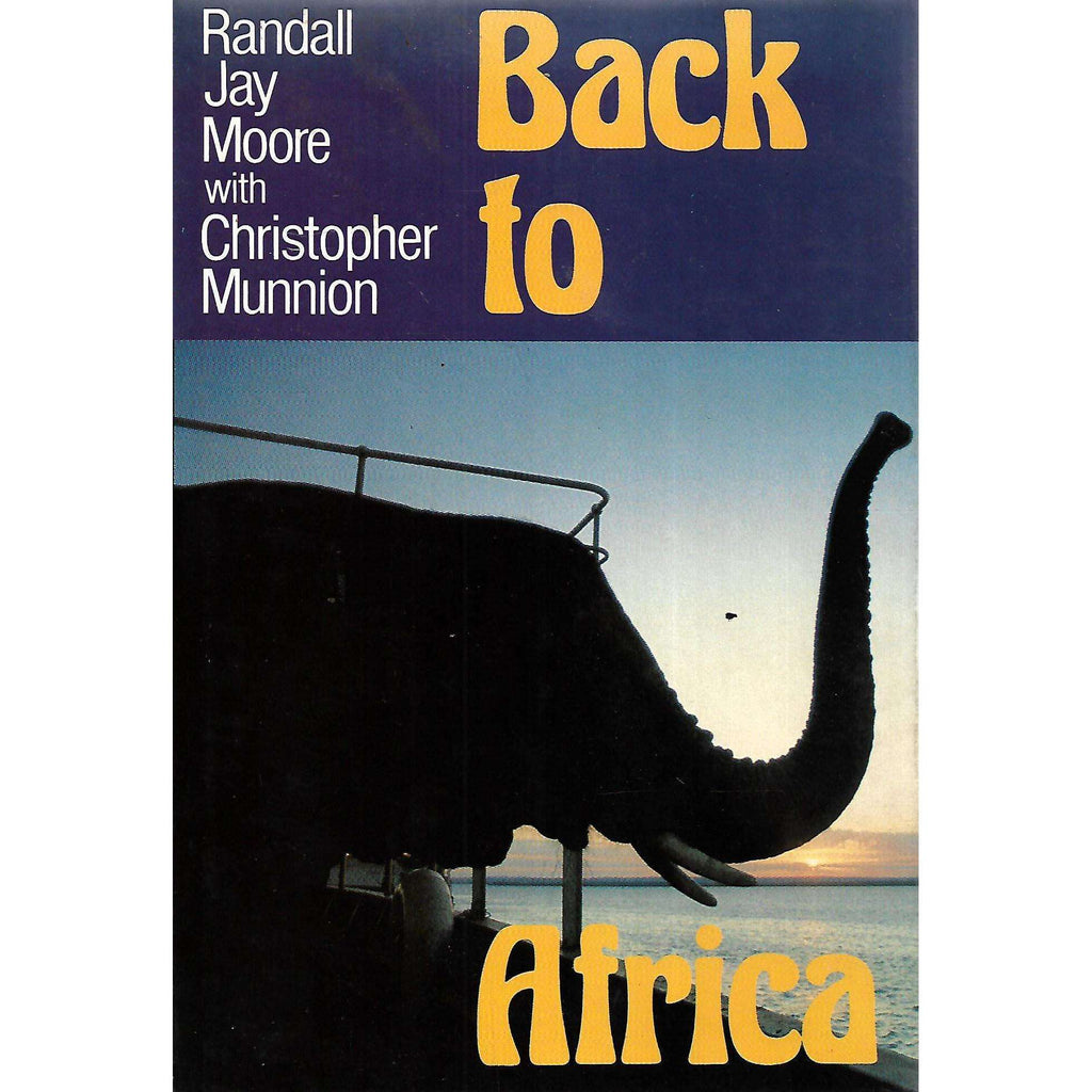 Bookdealers:Back to Africa (Signed by Authors, Inscribed by Co-Author) | Randall Jay Moore & Christopher Munnion