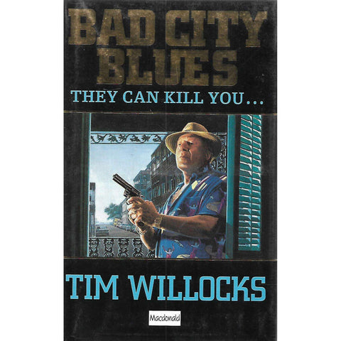 Bad City Blues (First Edition) | Tim Willocks