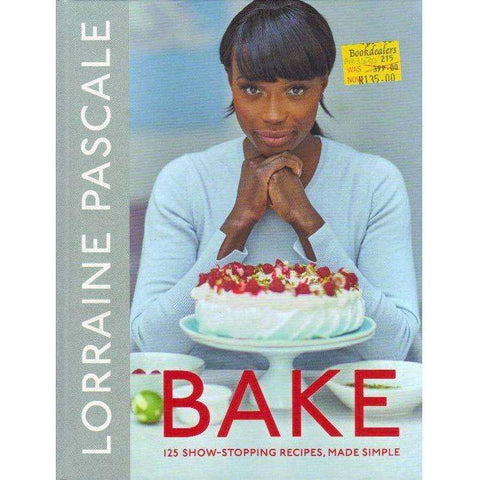 Bake: 125 Show-Stopping Recipes, Made Simple | Lorraine Pascale