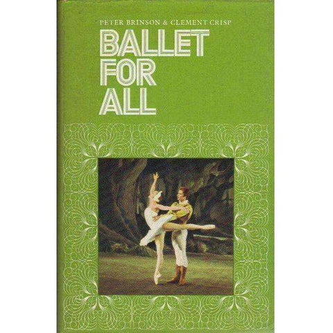 Ballet for All (With Author's Inscription) | Peter Brinson and Clement Crisp