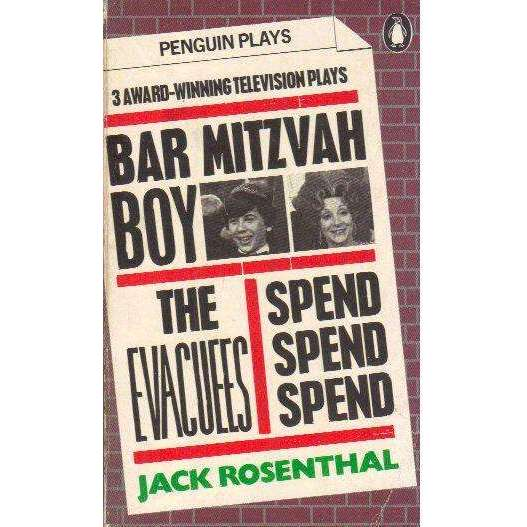 Bookdealers:Bar Mitzvah Boy; The Evacuees; Spend, Spend, Spend (Penguin Plays and Screenplays) | Jack Rosenthal