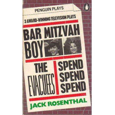 Bar Mitzvah Boy; The Evacuees; Spend, Spend, Spend (Penguin Plays and Screenplays) | Jack Rosenthal