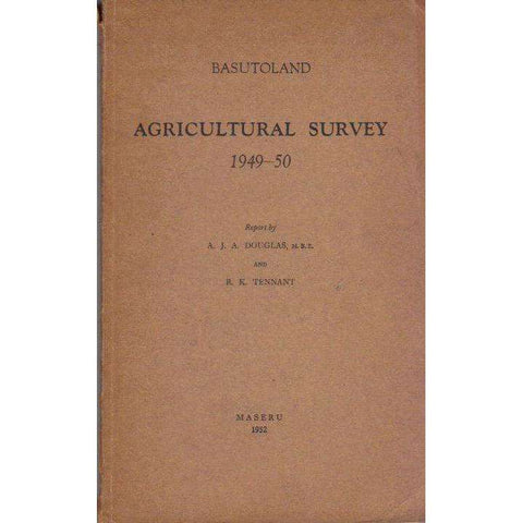 Basutoland Agricultural Survey 1949-50 (Large folding map inserted) | Report by A.J.A. Douglas and R.K. Tennant