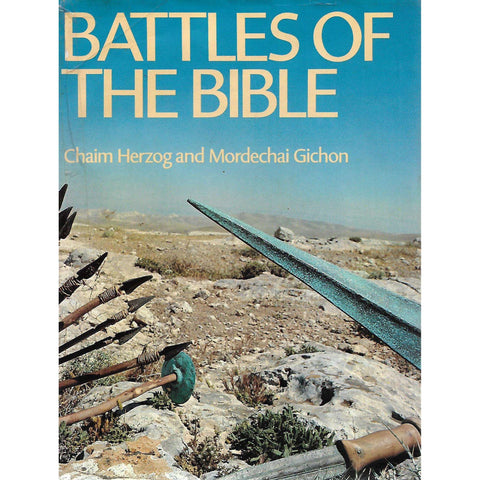 Battles of the Bible (Inscribed by Co-Author) | Chaim Herzog and Mordechai Gichon