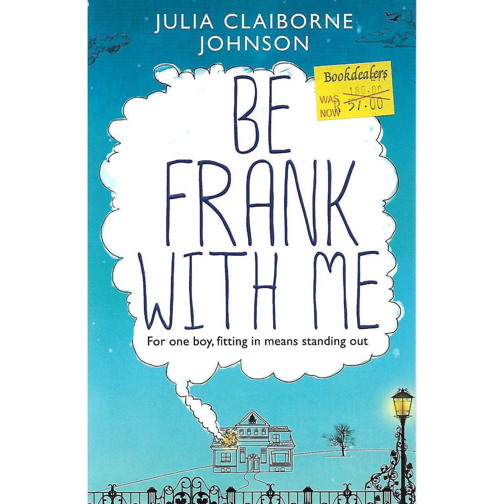 Bookdealers:Be Frank With Me | Julia Claiborne Johnson