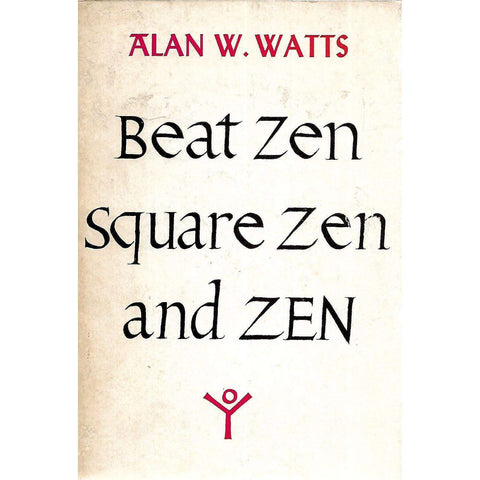 Beat Zen, Square Zen, and Zen | Alan W. Watts