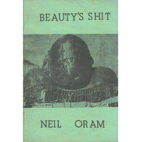 Beauty's Shit (With Author's Inscription) | Neil Oram