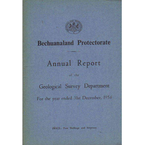 Bechuanaland Protectorate: Annual Report of the Geological Survey Department: For the Year Ended 31st December, 1956