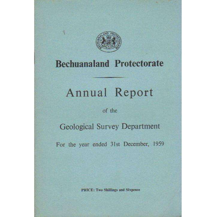 Bookdealers:Bechuanaland Protectorate: Annual Report of the Geological Survey Department: For the Year Ended 31st December, 1959 (With Map)