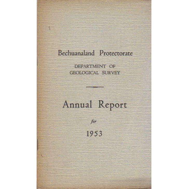 Bookdealers:Bechuanaland Protectorate: Department of  Geological Survey: Annual Report For the Year 1953 (With Map)