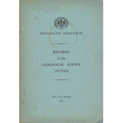 Bechuanaland Protectorate: Records of the Geological Survey: 1957\1958 (With Maps)
