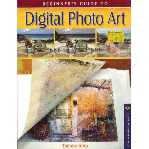 Beginner's Guide to Digital Photo Art (Lark Photography Book) | Theresa Airey