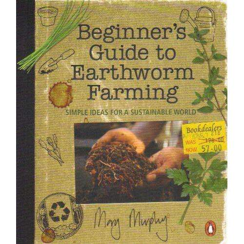 Bookdealers:Beginner's Guide to Earthworm Farming: Simple Ideas for a Sustainable World | May Murphy