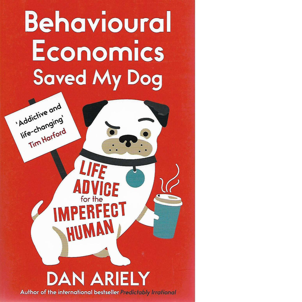 Bookdealers:Behavioural Economics Saved My Dog: Life Advice for the Imperfect Human | Dan Ariely