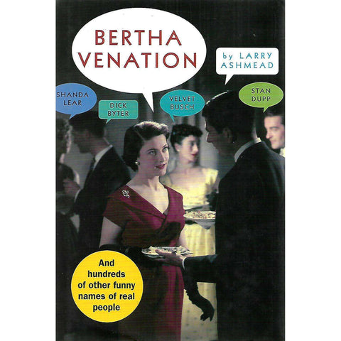 Bertha Venation, And Hundreds of Other Funny Names of Real People | Larry Ashmead