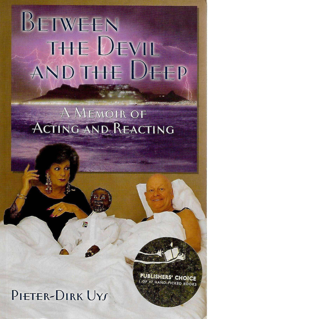 Bookdealers:Between the Devil and the Deep: A Memoir of Acting and Reacting (Inscribed by the Author) | Pieter-Dirk Uys