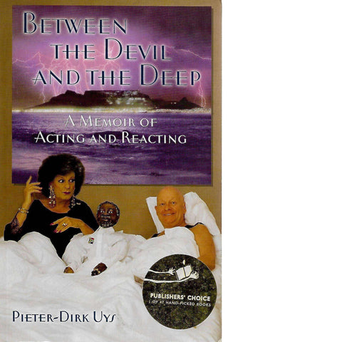 Between the Devil and the Deep: A Memoir of Acting and Reacting (Inscribed by the Author) | Pieter-Dirk Uys