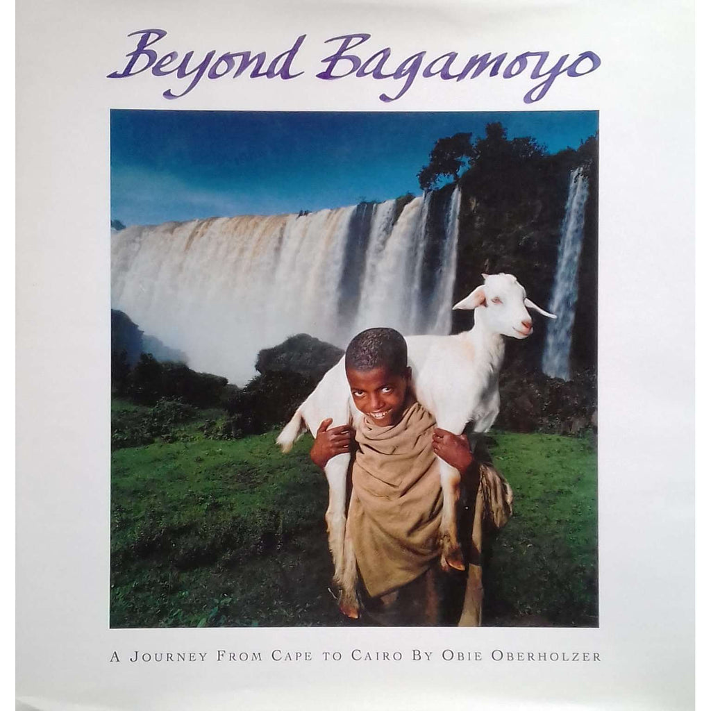Bookdealers:Beyond Bagamoyo: A Journey From Cape to Cairo (Signed by Author) | Obie Oberholzer