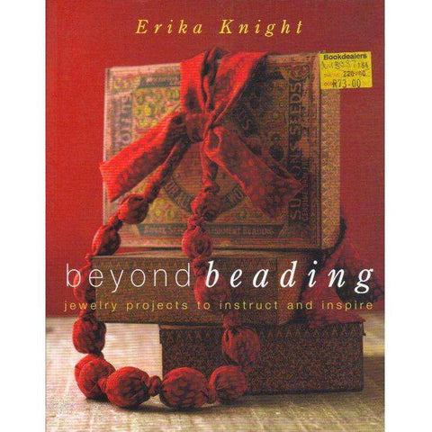 Beyond Beading: Jewelry Projects to Instruct and Inspire | Erika Knight