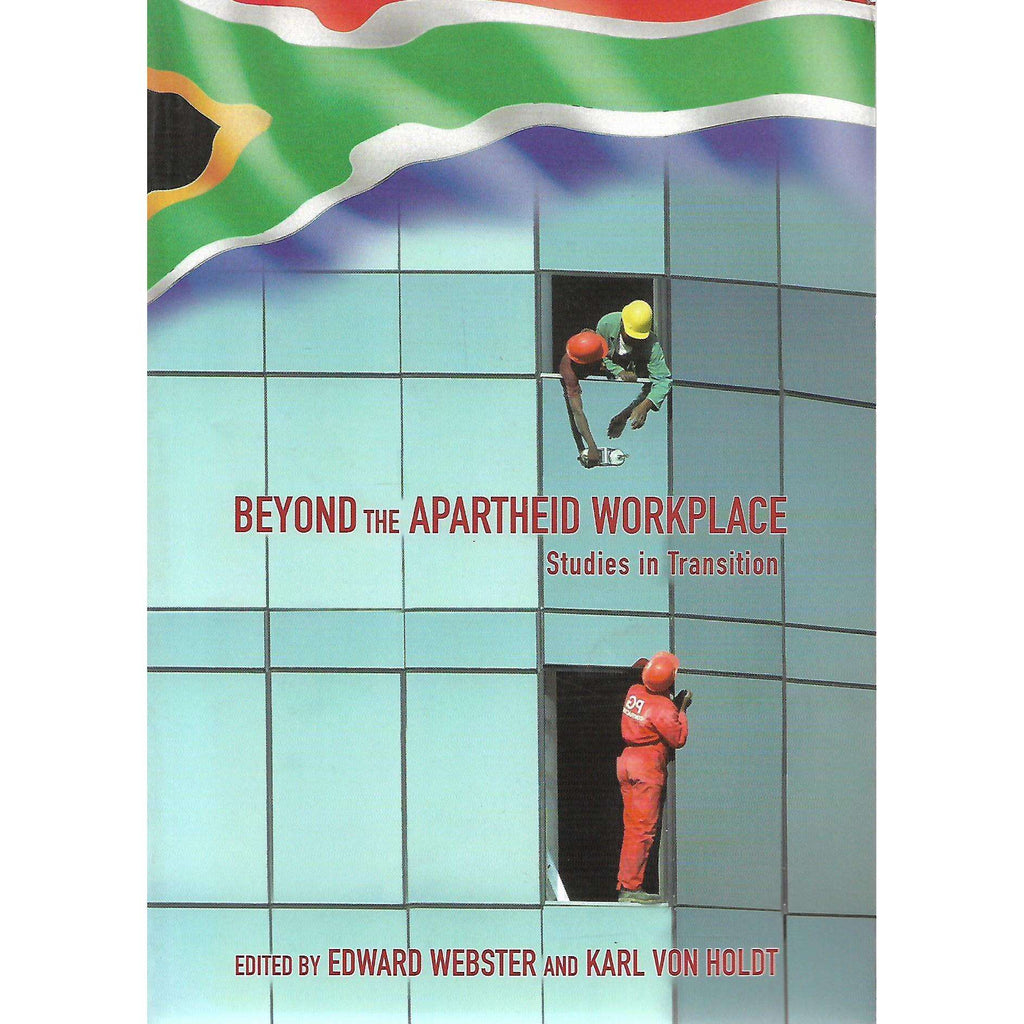 Bookdealers:Beyond the Apartheid Workplace: Studies In Transition (Inscribed by Authors) | Edward Webster and Karl von Holdt (Eds.)