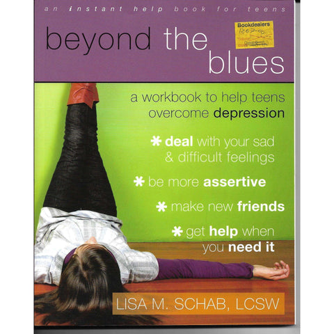 Beyond the Blues - A Workbook to Help Teens Overcome Depression | Lisa M Schab, LCSW