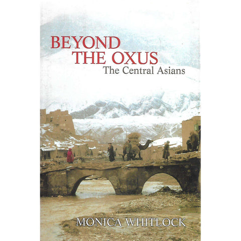 Beyond the Oxus: The Central Asians | Monica Whitlock
