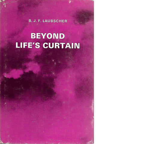 Beyond Life's Curtain | B.J.F. Laubscher