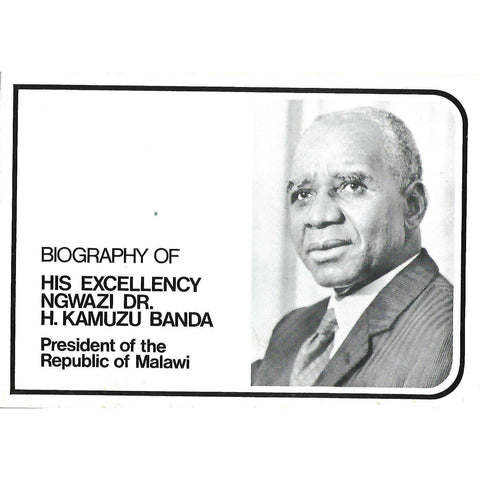 Biography of His Excellency Ngwazi Dr. H. Kamuzu Banda: President of the Republic of Malawi