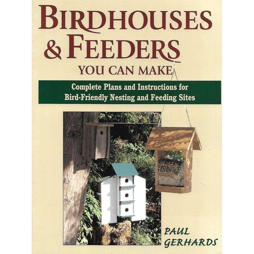 Bookdealers:Birdhouses and Feeders You Can Make | Paul Gerhards