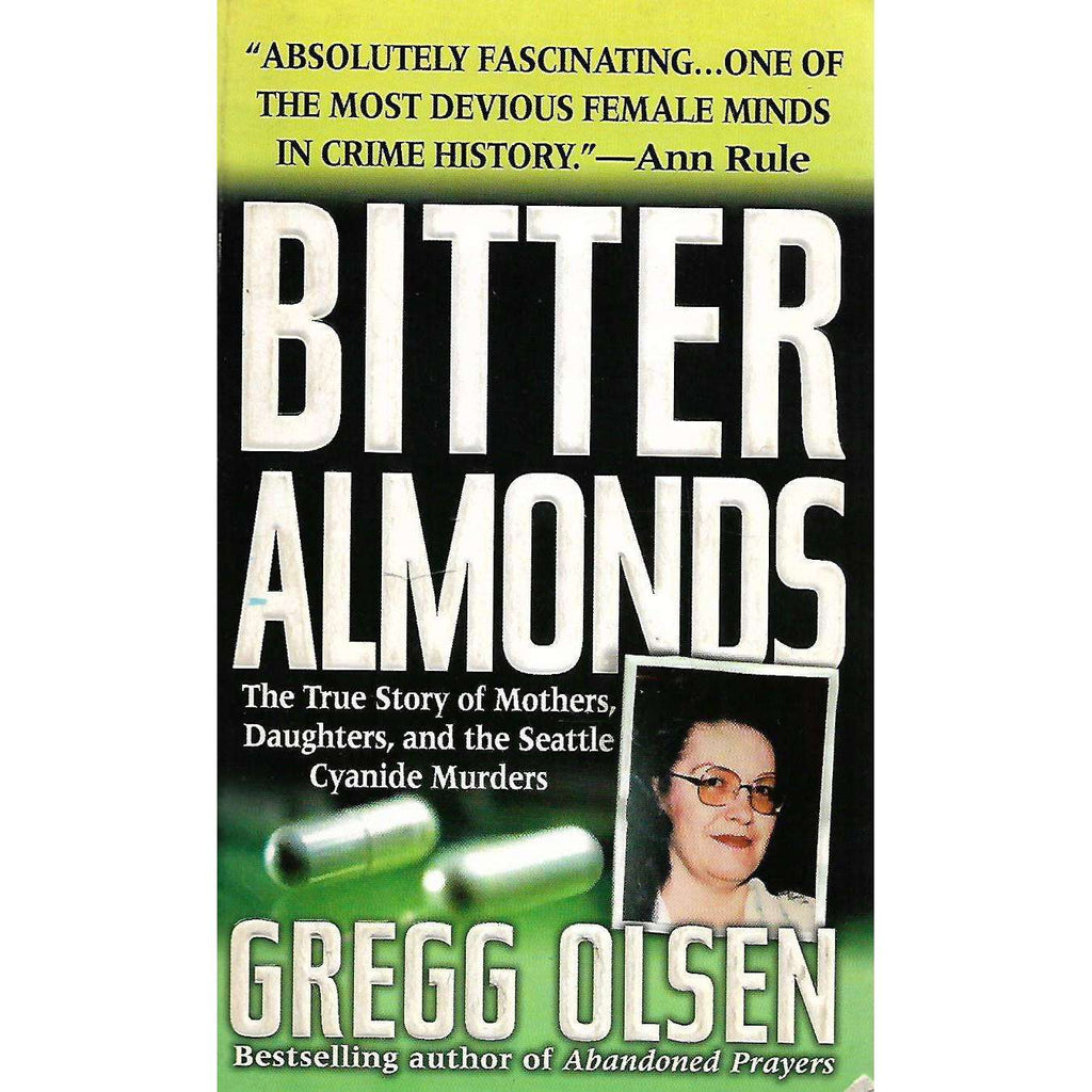 Bookdealers:Bitter Almonds: The True Story of Mothers, Daughters, and the Seattle Cyanide Murders | Gregg Olsen